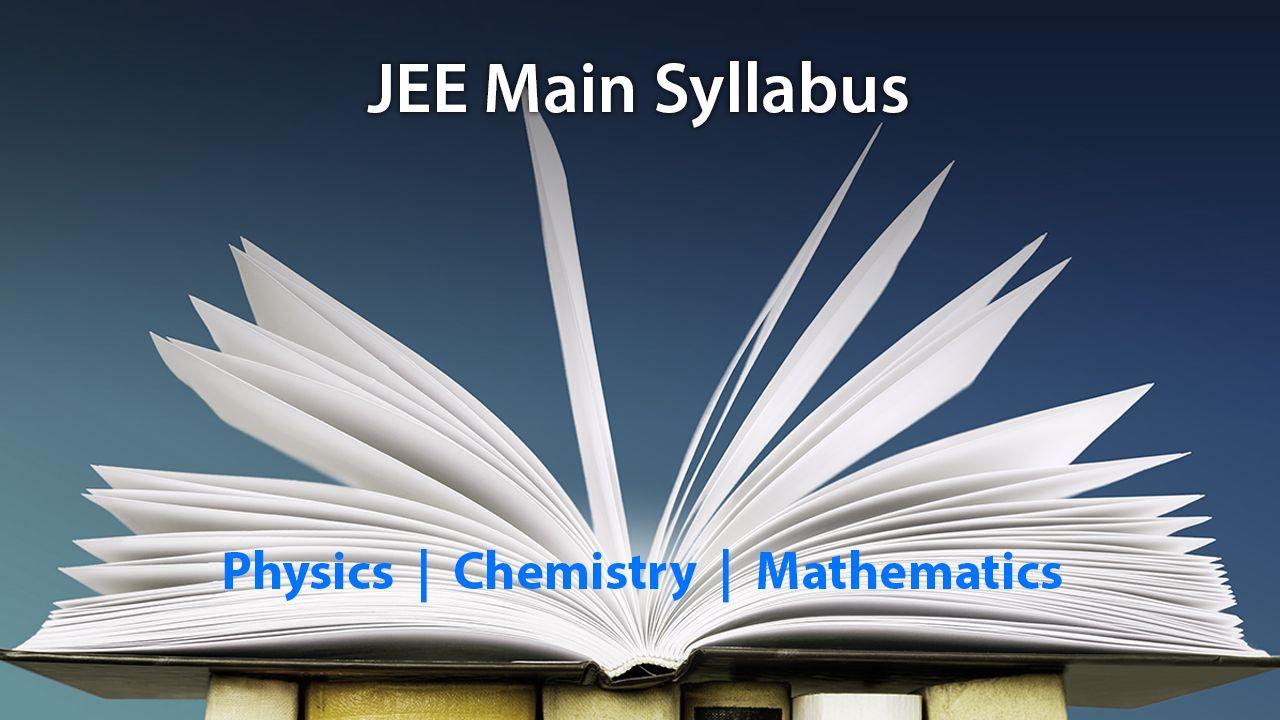 JEE Main syllabus 2022