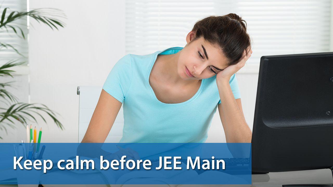 Keep calm before JEE Main examination